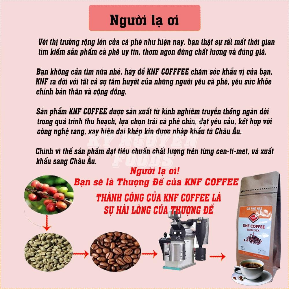 COMBO 2 GÓI 500G CÀ PHÊ HẠT ROBUSTA THƯỢNG HẠNG - KNF COFFEE + PHIN
